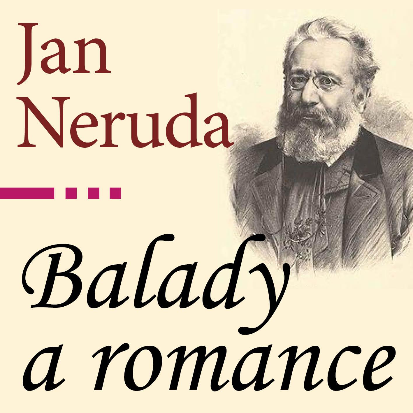 Neruda_Jan_Balady_a_romance_2018